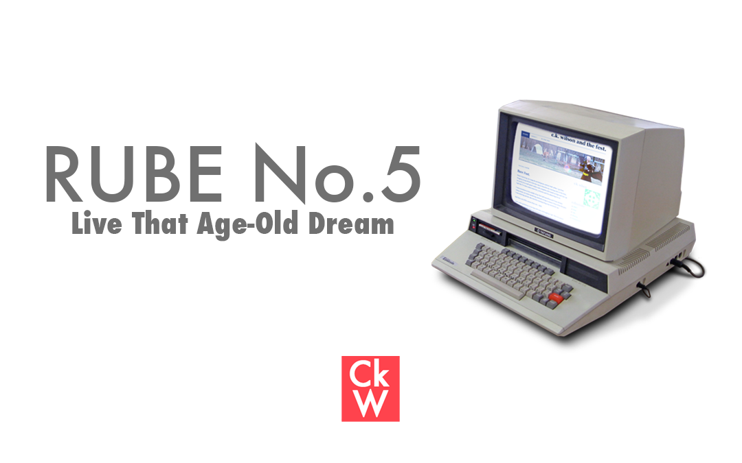 RUBE #5 – Live That Age-Old Dream
