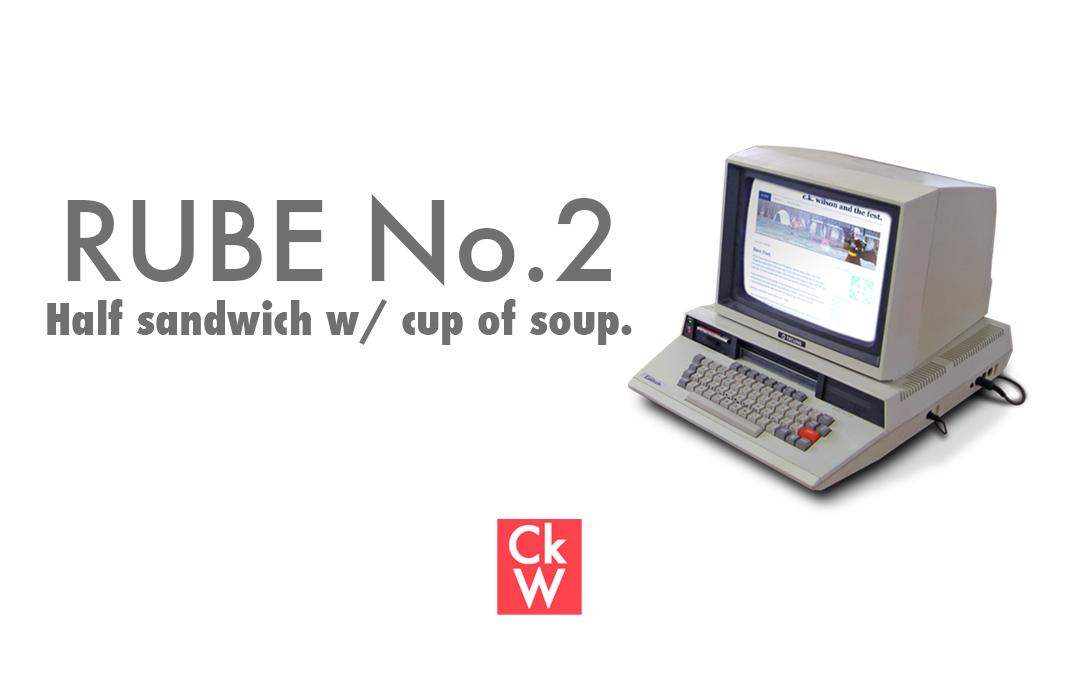 RUBE #2 – Half sandwich w/ cup of soup.